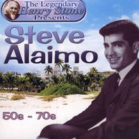 The Legendary Henry Stone Presents: Steve Alaimo- The 50s-The 70s — Steve Alaimo