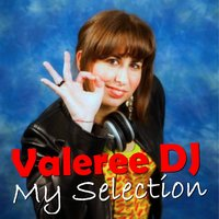 Valeree Dj My Selection — сборник