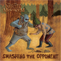 Smashing The Opponent EP — Infected Mushroom feat. Jonathan Davis