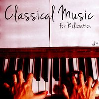Classical Music for Relaxation, Vol. 4 — Musica Relajante, Relaxing Piano Music, Relaxing Piano Music Consort