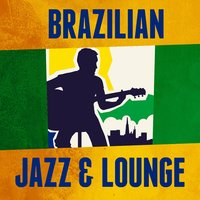 Brazilian Jazz & Lounge — Brazilian Lounge Project