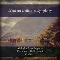 Schubert: Unfinished Symphony — Wiener Philharmoniker, Wilhelm Furtwängler, Wilhelm Furtwängler & The Vienna Philharmonic Orchestra, Франц Шуберт