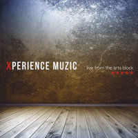 Live from the Arts Block — Xperience Muzic