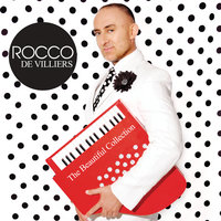 The Beautiful Collection — Rocco De Villiers