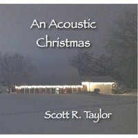 An Acoustic Christmas — Scott R. Taylor