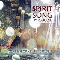Spirit & Song by Request: Contemporary Traditions — сборник