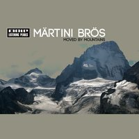 Moved By Mountains — Märtini Brös