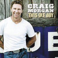 This Ole Boy — Craig Morgan