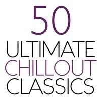 50 Ultimate Chillout Classics — сборник