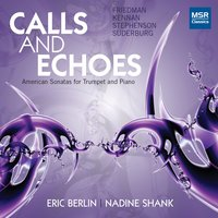 Calls and Echoes: American Sonatas for Trumpet and Piano — James Stephenson, Kent Kennan, Stanley Friedman, Eric Berlin, Robert Suderburg, Nadine Shank