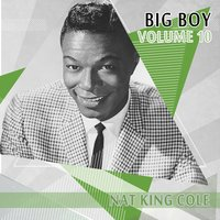 Big Boy Nat King Cole, Vol. 10 — Nat King Cole