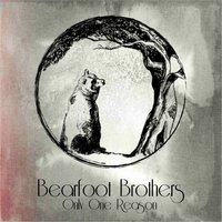 Only One Reason EP — Bearfoot Brothers
