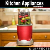 Kitchen Appliances Sound Effects — Digiffects Sound Effects Library