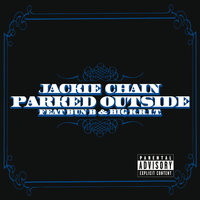 Parked Outside — Jackie Chain, Bun B, Big K.R.I.T