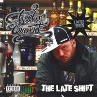 The Late Shift — 12 Grand