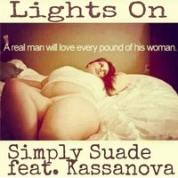 Lights On — Kassanova, Simply Suade