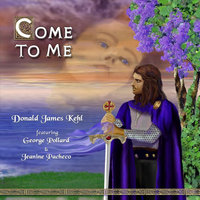 Come To Me! — George Pollard, Janeane Pacheco & Donald James Kehl