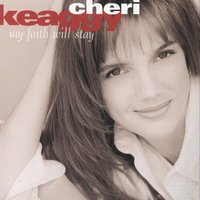 My Faith Will Stay — Cheri Keaggy