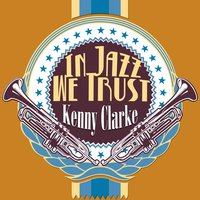 In Jazz We Trust — Kenny Clarke