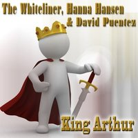 King Arthur — The Whiteliner, Hanna Hansen, David Puentez