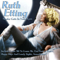 Smoke Gets In Your Eyes — Ruth Etting