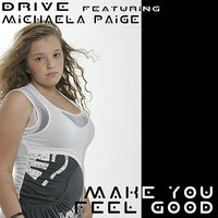 Make You Feel Good — Drive, Michaela Paige, Victor Imbres