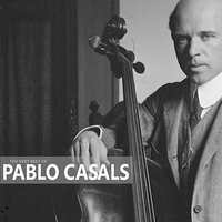 The Very Best of Pablo Casals — Франц Шуберт, BBC Symphony Orchestra, Pablo Casals, George Szell, Czech Philharmonica Orchestra