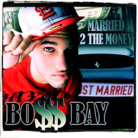 Married 2 the Money — Boss Bay