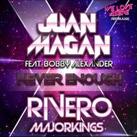 Never Enough - EP — Juan Magan, Rivero, Majorkings