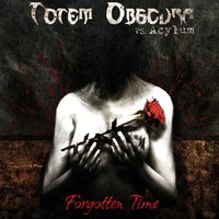 Forgotten Time — Totem Obscura, Acylum