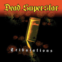 Tribulations - V2.1 — Dead Superstar