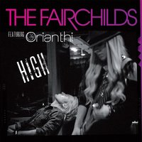 High [feat. Orianthi] — Orianthi, The Fairchilds