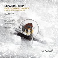 Evil Connection EP — Lower, Osp, Lower & OSp