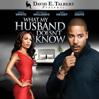 What My Husband Doesn't Know — Clifton Davis, Michelle Williams, Ann Nesby, Brian White, David E. Talbert