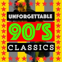 Unforgettable 90's Classics — 90s Maniacs, 90's Pop Band, 90s Unforgettable Hits, 90s Maniacs|90's Pop Band|90s Unforgettable Hits