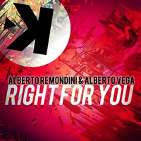 Right for You — Alberto Remondini, Alberto Vega