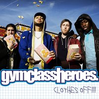 Clothes Off!! — Gym Class Heroes