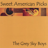 Sweet American Picks — The Grey Sky Boys