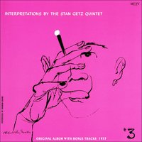 Interpretations, Vol. 3 — The Stan Getz Quintet