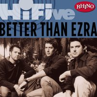 Rhino Hi-Five: Better Than Ezra — Better Than Ezra