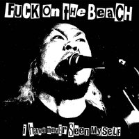 I Have Never Seen Myself — Fuck On the Beach