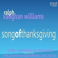 Vaughan Williams: Song of Thanksgiving — London Philharmonic Orchestra, Sir Adrian Boult