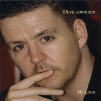 My Love — Steve Jameson