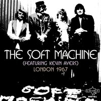 London 1967 (feat. Kevin Ayers) — Soft Machine