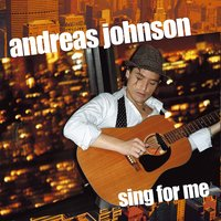 Sing For Me — Andreas Johnson