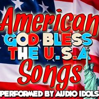 God Bless the U.S.A.: American Songs — Audio Idols