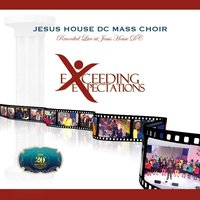 Exceeding Expectations — Jesus House Mass Choir