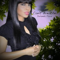 Can't Breathe — Yolanda Foxx