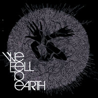 We Fell To Earth — We Fell To Earth