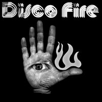 I Can See — Disco Fire
